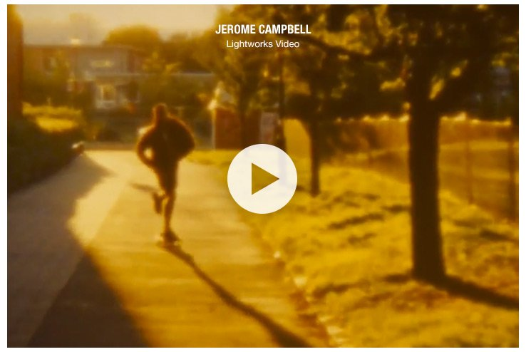 JEROME CAMPBELL Lightworks Video