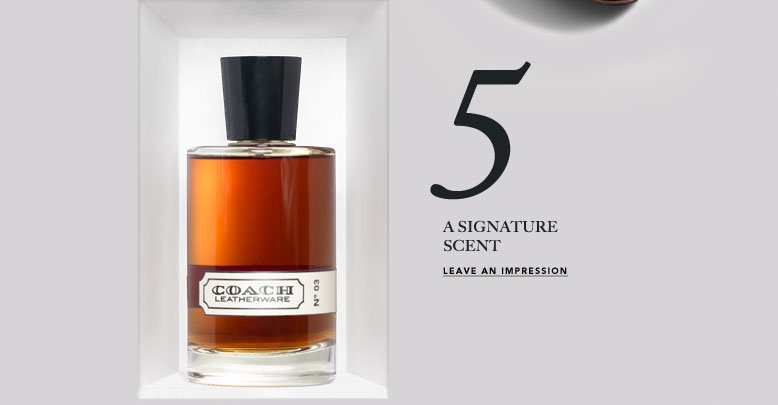 5 A SIGNATURE SCENT | LEAVE AN IMPRESSION