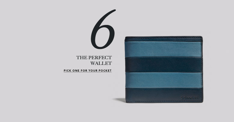 6 THE PERFECT WALLET | PICK ONE FOR YOUR POCKET