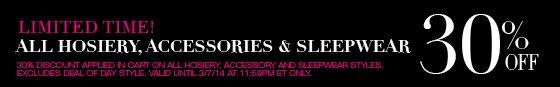Limited Time! All Hosiery, Accessories & Sleepwear 30% Off