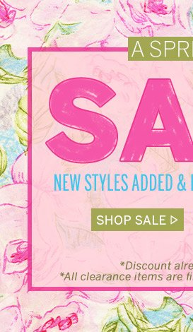 A Spring Fling Sale! New Styles Added! Shop Sale