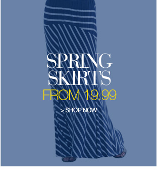 spring skirts from 19.99 - shop now