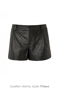 Leather shorts, £560 Vince