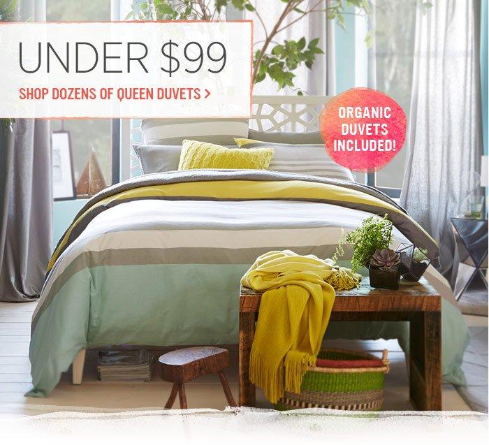 Under $99. Shop dozens of queen duvets.