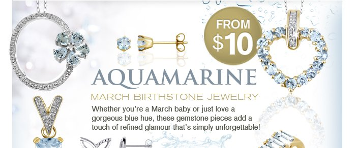 Stunning Aquamarine: March Birthstone Jewelry Sale. Whether you're a March baby or just love a gorgeous blue hue, these gemstone pieces add a touch of refined glamour that's simply unforgettable!