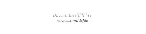 Discover the défilé live: hermes.com/defile