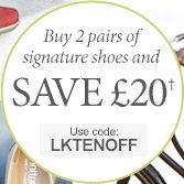Buy 2 pairs of Signature Shoes and save £20† - use code LKTENOFF