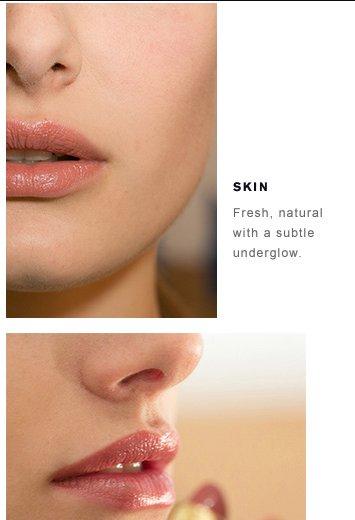 SKIN Fresh, naturalwith a subtle underglow. Derek Lam Fall/Winter 2014 fashion show.