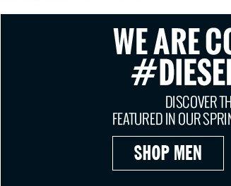 We are connected. #DIESELREBOOT. SHOP MEN.