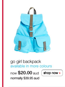 go girl backpack - available in more colours - now $20.00aud normally $39.95aud - shop now >