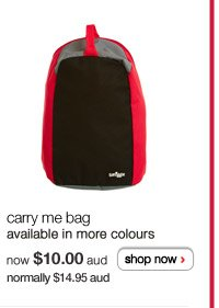 carry me bag - available in more colours - now $10.00aud normally $14.95aud - shop now >