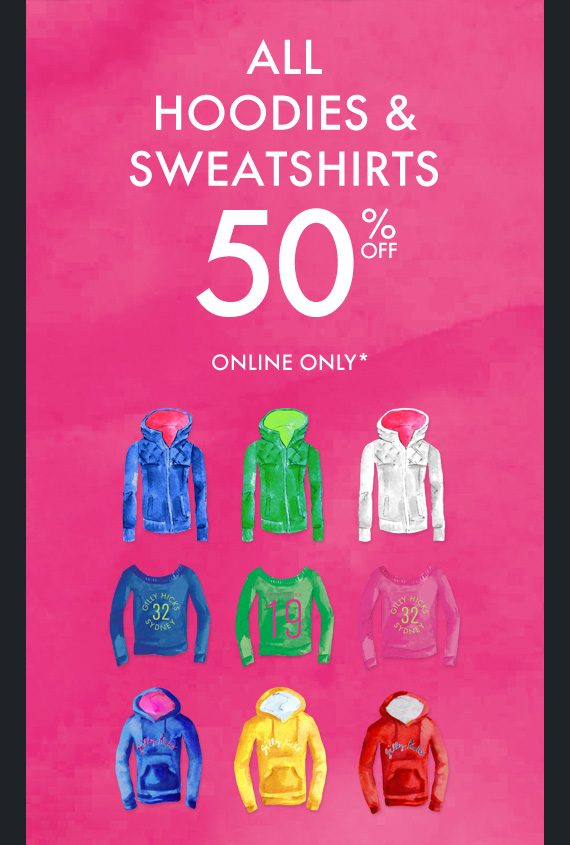 ALL HOODIES  & SWEATSHIRTS 50% OFF ONLINE ONLY*