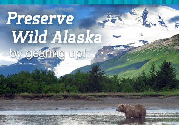 Help Preserve Wild Alaska with any purchase of $150+
