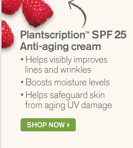 Plantscription SPF 25 nti aging cream Helps visibly improves lines and wrinkles Boosts moisture levels Helps safeguard skin from aging UV damage reverse SHOP NOW