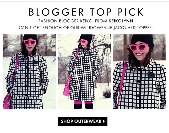 BLOGGER TOP PICK Fashion blogger Keiko, from KEIKOLYNN can't get enough of our Windowpane Jacquard Topper.  SHOP OUTERWEAR