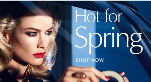 Hot for  Spring Shop Now »