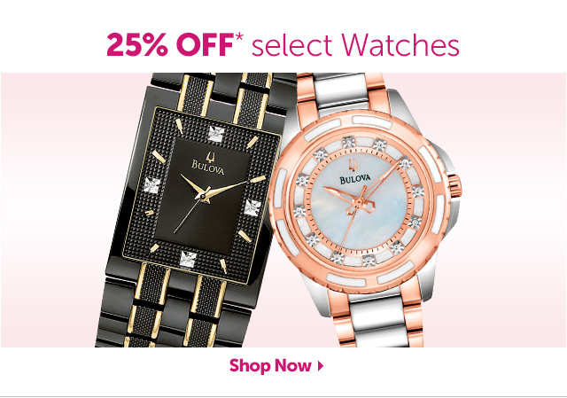 25% OFF* select Watches - Shop Now