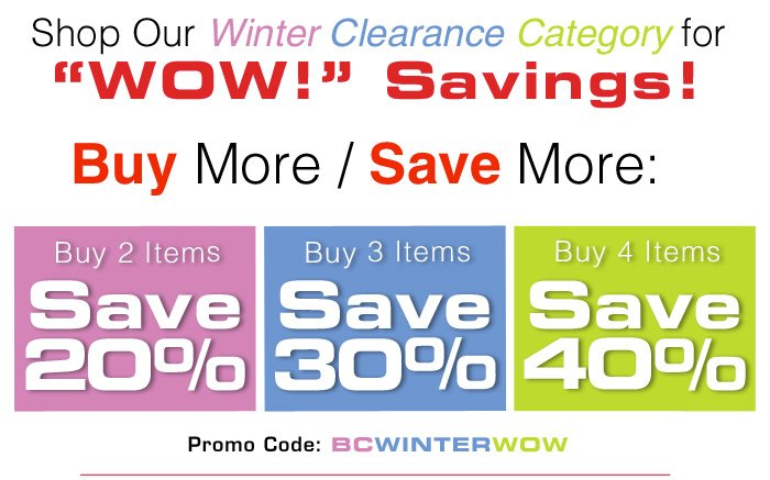 Shop Our Winter Clearance Category for WOW! Savings!