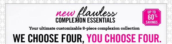 The ultimate customizable 8-piece complexion collection