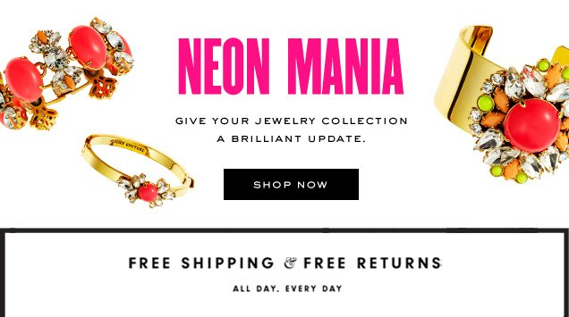 NEON MANIA. Give your jewelry collection a brilliant update. SHOP NOW.