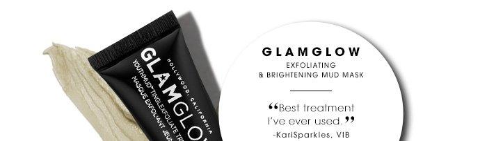 GLAMGLOW Exfoliating & brightening mud mask Best treatment I've ever used. KariSparkles, VIB