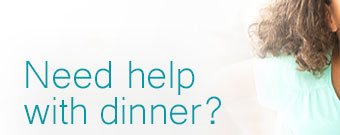 need help with dinner?