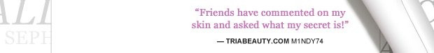 """Friends have commented on my skin and asked what my secret is!"""