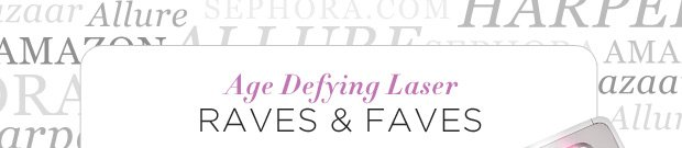 Age Defying Laser Raves and Faves