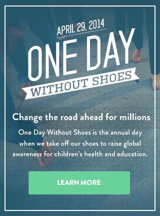 April 29, 2014 - One Day Without Shoes