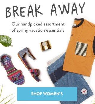Break Away - our handpicked assortment of spring vacation essentials. Shop Women's