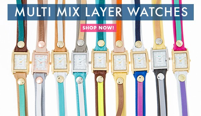 Multi Mix Layer Watches. Shop Now!