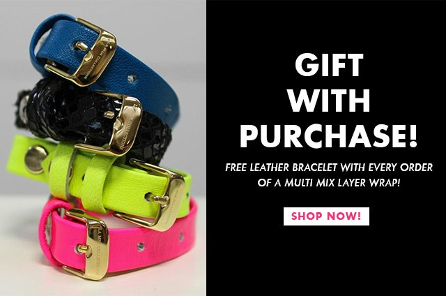 Gift with purchase! Free leather bracelet with every order of a multi mix layer wrap! Shop Now!
