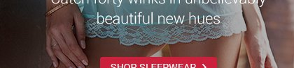 Catch forty winks in unbelievably beautiful new hues