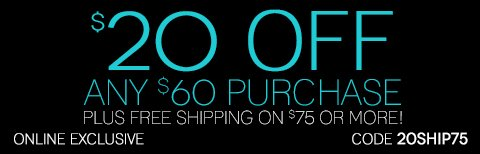LIMITED TIME OFFER! $20 OFF $60 + Free Shipping on $75