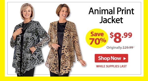 Save 70% - Animal Print Jacket - Now Only $8.99 - Shop Now >>