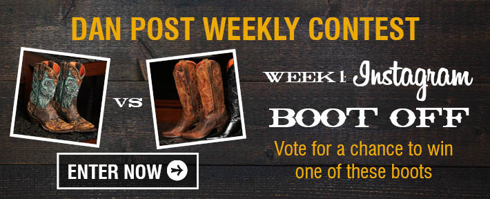 Dan Post Weekly Contest - Vote For A Chance To Win One Of These Boots