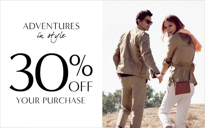 ADVENTURES in style 30% OFF YOUR PURCHASE