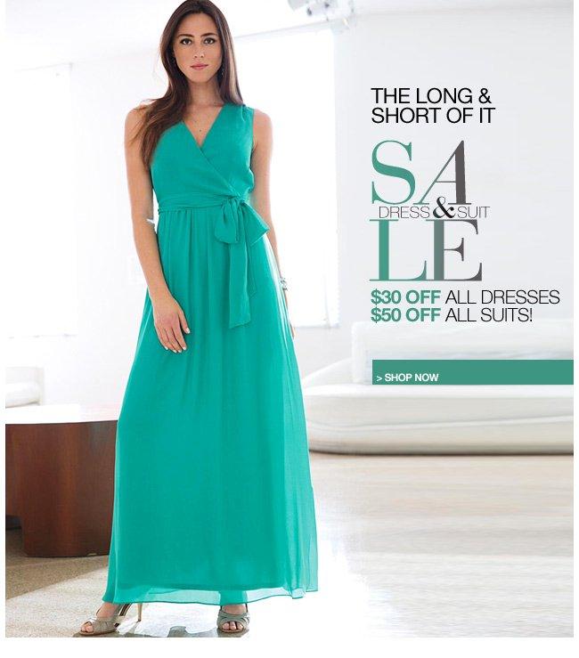dress & suit sale - $30 off all dresses $50 off all suits - shop now