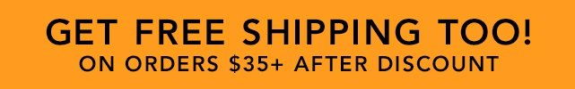 Get  Free Shipping Too!