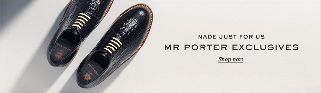 Made just for us: MR PORTER exclusives