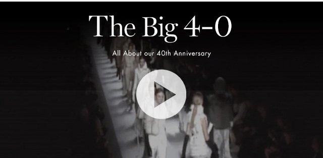 The Big 4-0 All About our 40th Anniversary