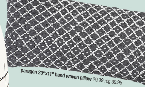 paragon 23inx11in hand woven pillow 29.99  reg 39.95