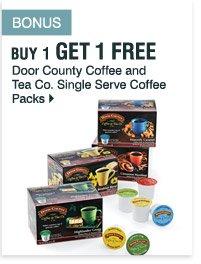 BONUS Buy 1 Get 1 Free  Door County Coffee and Tea Co. Single Serve Coffee Packs