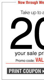 Take up to an extra 20% off your sale price purchase† Thursday, March 6 - Wednesday, March 12 Promo code: VALUE2014MR Print coupon