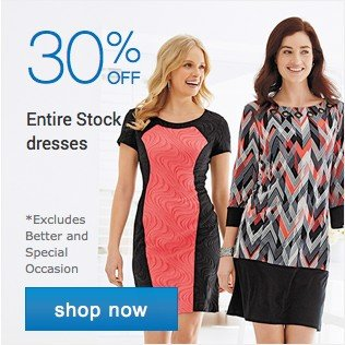 30% off Entire Stock dresses. Shop dresses.