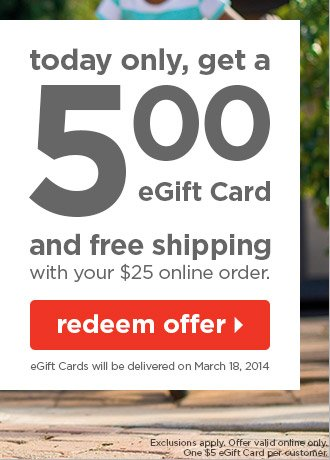 Get a $5 eGift Card plus free shipping on your $25 order!