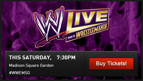 WWE LIVE:ROAD TO WRESTLEMANIA. Saturday, March 8th at 7:30pm. New York City, NY. Madison Square Garden. #WWEMSG.