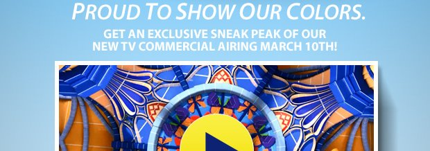 Proud to Show Our Colors – Watch an Exclusive Sneak Peak of Our New Commercial!
