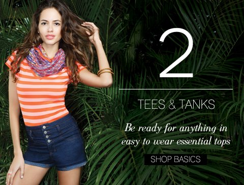 Be ready for anything in easy to wear essential tops. SHOP BASICS