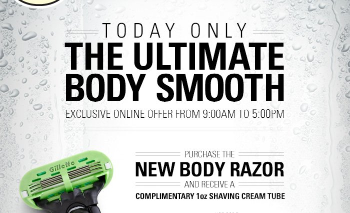 Today Only - Recieve a complimentary 1oz Shaving Cream Tube when you purchase the New Body Razor